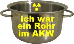 Kochtopf mit AKW-Metall - ich war ein Rohr im AKW